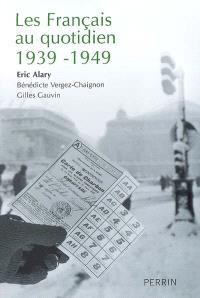 Les Français au quotidien : 1939-1949
