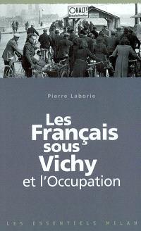Les Français sous Vichy et l'Occupation