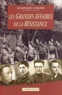Les grandes affaires de la Résistance