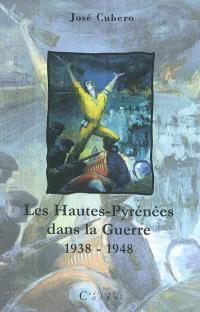 Les Hautes-Pyrénées dans la guerre, 1938-1948