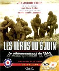 Les héros du 6 juin : le débarquement de 1944