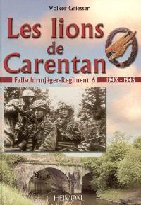 Les lions de Carentan : fallschirmjäger, Regiment 6 : 1943-1945