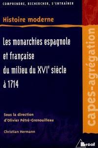 Les monarchies espagnole et française du milieu du XVIe siècle à 1714 : territoires extra-européens exclus