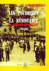 Les poudriers dans la Résistance : Saint-Médard-en-Jalles, 1940-1944