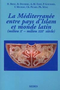 Les relations des pays d'Islam avec le monde latin (milieu Xe-milieu XIIIe siècle) : textes et documents