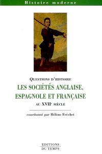 Les sociétés anglaise, espagnole et française au XVIIe siècle