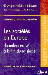 Les sociétés en Europe, du milieu du VIe à la fin du IXe siècle (mondes byzantin, musulman et slaves exclus)