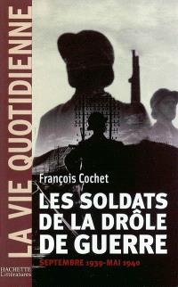 Les soldats de la drôle de guerre : septembre 1939-mai 1940