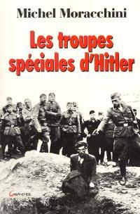 Les troupes spéciales d'Hitler : les Einsatzgruppen