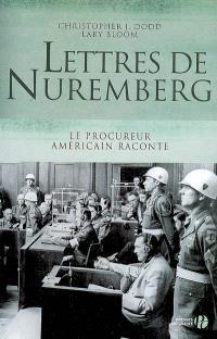 Lettres de Nuremberg : le procureur américain raconte