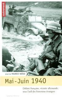 Mai-juin 1940 : défaite française, victoire allemande : une histoire à réécrire