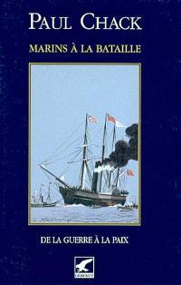 Marins à la bataille. Volume 5, De la guerre à la paix