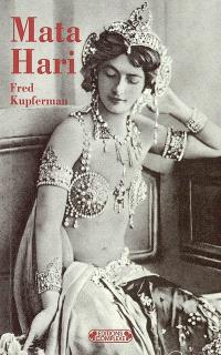 Mata Hari : songes et mensonges