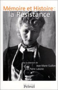 Mémoire et histoire : la Résistance