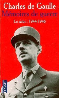 Mémoires de guerre. Volume 3, Le salut : 1944-1946