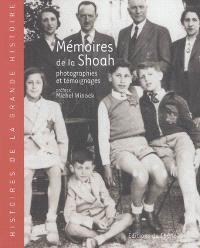 Mémoires de la Shoah : 1933 à 1946 : photographies et témoignages