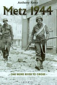 Metz 1944 : one more river to cross