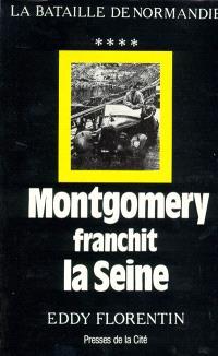Montgomery franchit la Seine : la bataille de Normandie