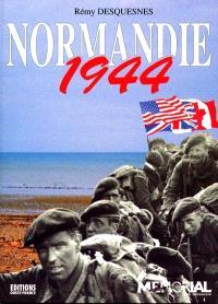 Normandie 1944 : le débarquement, la bataille de Normandie, la vie quotidienne