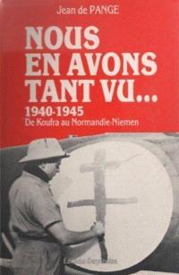 Nous en avons tant vu : 1940-1945, de Koufra au Normandie-Niemen