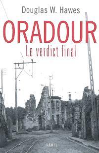 Oradour : le verdict final