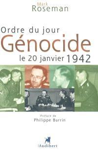 Ordre du jour : génocide, le 20 janvier 1942 : la conférence de Wannsee et la Solution finale