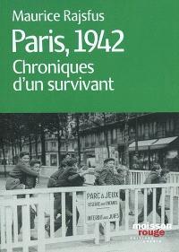 Paris, 1942 : chroniques d'un survivant