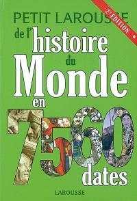 Petit Larousse de l'histoire du monde en 7.560 dates