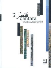 Qantara : patrimoine méditerranéen, traversées d'Orient et d'Occident