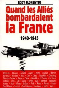 Quand les Alliés bombardaient la France, 1940-1945
