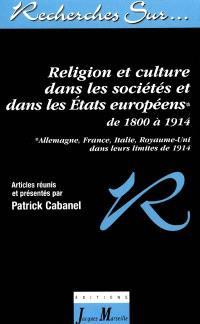 Religion et culture dans les sociétés et dans les états européens : de 1800 à 1914 : Allemagne, France, Italie, Royaume-Uni, dans leurs limites de 1914