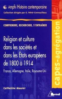Religion et culture dans les sociétés et dans les Etats européens de 1800 à 1914 : France, Allemagne, Italie et Royaume-Uni (dans leurs limites de 1914)