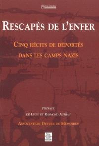 Rescapés de l'enfer : cinq récits de déportés dans les camps nazis