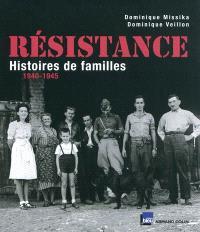 Résistance : histoires de familles : 1940-1945