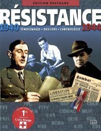 Résistance, 1940-1944 : édition Bretagne : témoignages, dossiers, chronologie