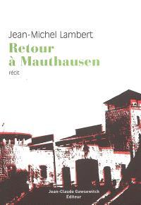Retour à Mauthausen : récit