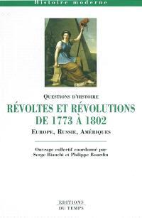 Révoltes et révolutions de 1773 à 1802 : Europe, Russie, Amériques