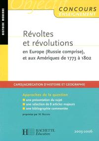 Révoltes et révolutions en Europe (Russie comprise) et aux Amériques de 1773 à 1802 : approches de la question : histoire moderne