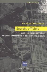Secrets officiels : ce que les nazis planifiaient, ce que les Britanniques et les Américains savaient