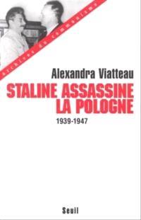 Staline assassine la Pologne : 1939-1947
