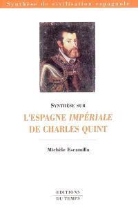 Synthèse sur l'Espagne impériale de Charles Quint