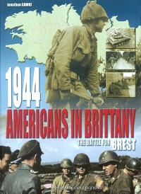 The Americans in Brittany : 1944, the battle for Brest