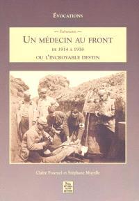 Un médecin au front, de 1914 à 1918 : ou l'Incroyable destin