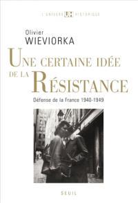 Une certaine idée de la Résistance : Défense de la France, 1940-1949