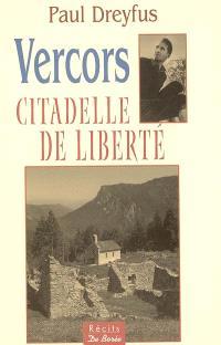 Vercors, citadelle de liberté