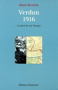 Verdun 1916 : le point de vue français