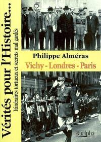 Vichy, Londres, Paris