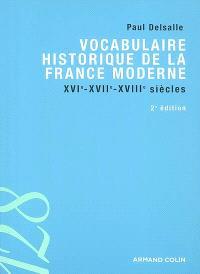 Vocabulaire historique de la France moderne : XVIe-XVIIe-XVIIIe siècles