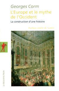 L'Europe et le mythe de l'Occident : la construction d'une histoire