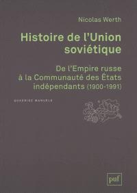 Histoire de l'Union soviétique : de l'Empire russe à la Communauté des Etats indépendants : 1900-1991